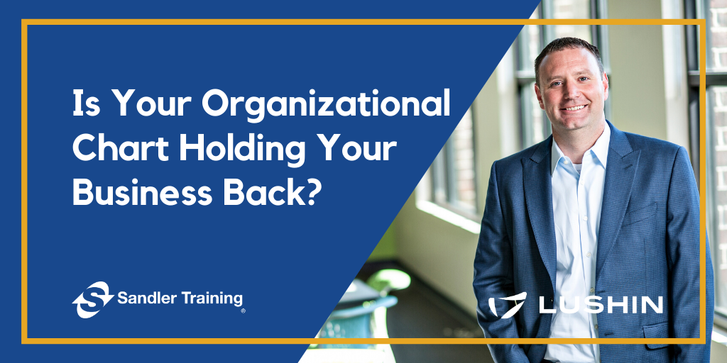 Is Your Organizational Chart Holding Your Business Back?