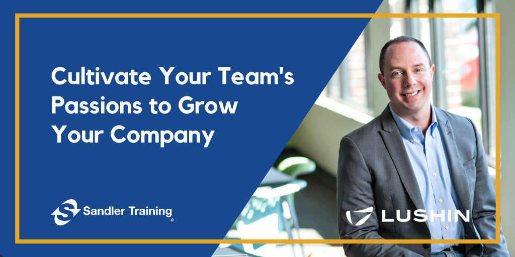 Leadership Training Tip: Cultivate Your Team's Passions to Drive Growth