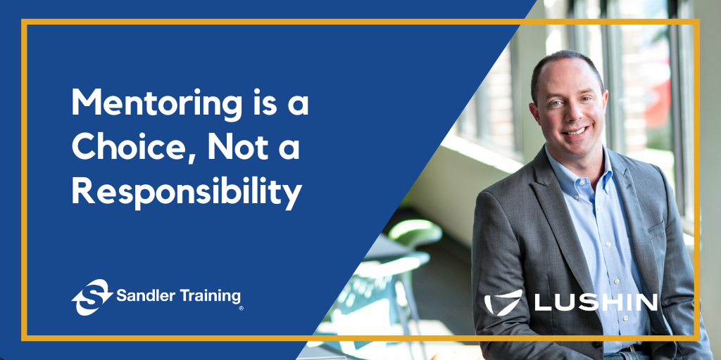 Sales Mentoring is a Choice, Not a Responsibility