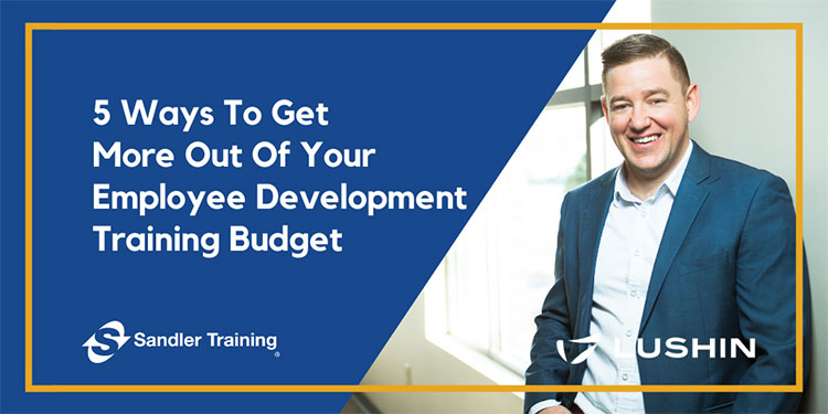 5 Ways To Get More Out Of Your Employee Development Training Budget