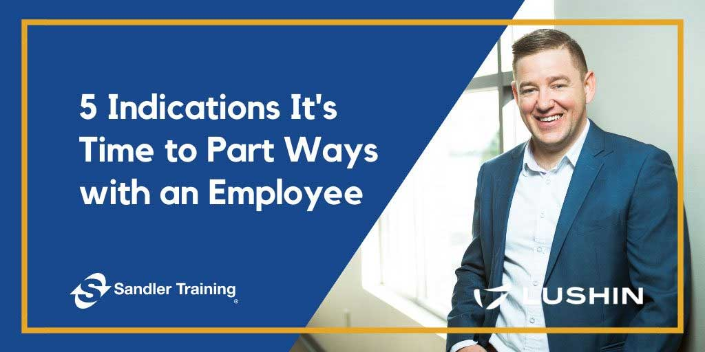 5 Indications It's Time to Part Ways with an Employee